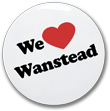 We love Wanstead badge